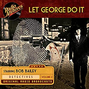 Let George Do It, Volume 2 Radio/TV Program