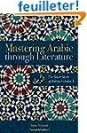 Mastering Arabic Through Literature:...