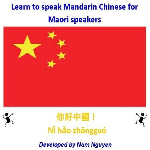 Nam Nguyen - Learn to Speak Mandarin Chinese for Maori Speakers