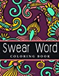 Swear Word Coloring Book: The best se...
