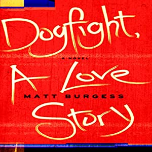 Dogfight, A Love Story Audiobook