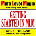 Getting Started in MLM: Your Best Cho...