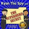 Ryan The Spy and: The Superhero Secret: A Growth Mindset Series