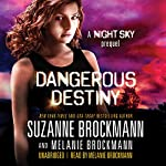 Dangerous Destiny: Night Sky, Prequel | Suzanne Brockmann,Melanie Brockmann