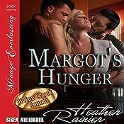 Margot's Hunger: Divine Creek Ranch | [Heather Rainier]