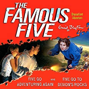 Famous Five: 'Five Go Adventuring Again' & 'Five Go to Demons Rocks' Hörbuch von Enid Blyton Gesprochen von:  full cast
