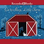Go to Sleep, Little Farm | Mary Lyn Ray