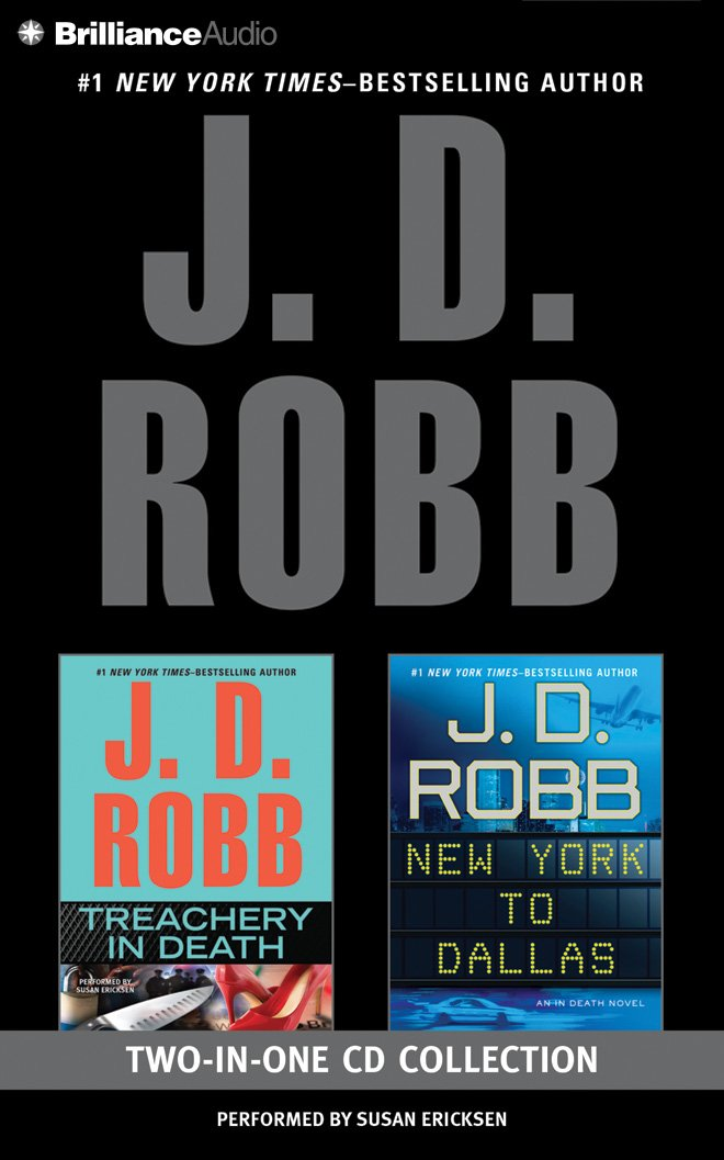 J. D. Robb - Treachery in Death and New York to Dallas 2-in-1 Collection: Treachery in Death, New York to Dallas (In Death Series): J. D. Robb, ...