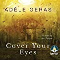 Cover Your Eyes (       UNABRIDGED) by Adèle Geras Narrated by Alex Tregear