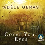 Cover Your Eyes | Adèle Geras