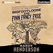 Bigfootloose and Finn Fancy Free: The Arcana Familia, Book 2 | Randy Henderson