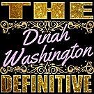 The Definitive: Dinah Washington