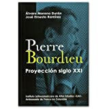 img - for Pierre Bourdiew. Proyecci n siglo XXI book / textbook / text book