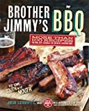 Josh Lebowitz Brother Jimmy's BBQ: More Than 100 Recipes for Pork, Beef, Chicken, and the Essential Southern Sides
