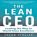 The Lean CEO: Leading the Way to World-Class Excellence (       UNABRIDGED) by Jacob Stoller Narrated by Jim Tedder