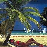 echange, troc Compilation - Negril Chill - Smooth Urban Jazz With A Reggae Flava !