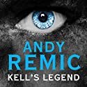 Kell's Legend: Clockwork Vampire Chronicles, Book 1 Audiobook by Andy Remic Narrated by Karl Stark