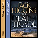 The Death Trade: Sean Dillon Series, Book 20 (       UNABRIDGED) by Jack Higgins Narrated by Nigel Carrington
