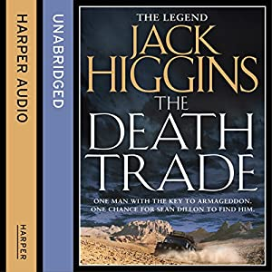The Death Trade: Sean Dillon Series, Book 20 | [Jack Higgins]
