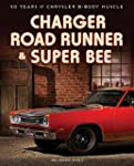 Charger, Road Runner & Super Bee: 50...