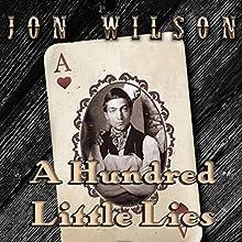 A Hundred Little Lies (       UNABRIDGED) by Jon Wilson Narrated by JP Handler