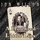 A Hundred Little Lies ~ Jon Wilson