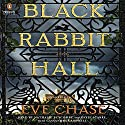 Black Rabbit Hall Audiobook by Eve Chase Narrated by Nathalie Buscombe, Katie Scarfe, Cassandra Campbell
