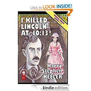 I Killed Lincoln at 10:13! Harry Stephen Keeler