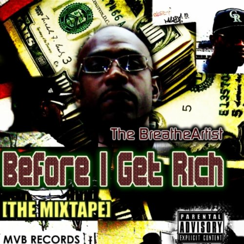 Before I Get Rich (THE Mixtape) [Explicit]