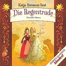 Die Regentrude Hörbuch von Theodor Storm Gesprochen von: Katja Riemann