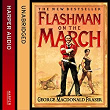 Flashman on the March: The Flashman Papers, Book 11 (       UNABRIDGED) by George MacDonald Fraser Narrated by Colin Mace