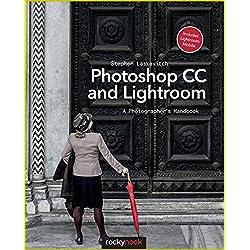 Photoshop CC and Lightroom: A Photographer's Handbook