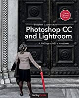 Photoshop CC and Lightroom: A Photographer's Handbook