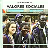 Valores Sociales/ Social Values (Que Me Dices De. . . / What About . . .) (Spanish Edition)