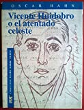 img - for Vicente Huidobro, o, El atentado celeste (Coleccion Entre mares) (Spanish Edition) book / textbook / text book