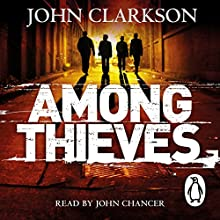 Among Thieves (       UNABRIDGED) by John Clarkson Narrated by John Chancer