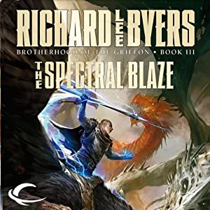The Spectral Blaze: Forgotten Realms: Brotherhood of the Griffon, Book 3 | [Richard Lee Byers]