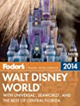 Fodor's Walt Disney World 2014: with...