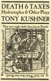 Death and Taxes: Hydriotaphia and Other Plays (1559361565) by Kushner, Tony
