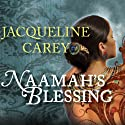 Naamah's Blessing: Naamah Series, Book 3 Audiobook by Jacqueline Carey Narrated by Anne Flosnik
