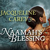 Naamah's Blessing: Naamah Series, Book 3 | Jacqueline Carey