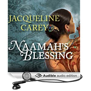 Naamah's Blessing: Naamah Series, Book 3 (Unabridged)
