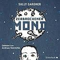 Zerbrochener Mond Hörbuch von Sally Gardner Gesprochen von: Andreas Steinhöfel