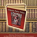 Classic Fairy Tales, Volume 2 | Hans Christian Andersen