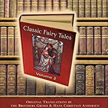Classic Fairy Tales, Volume 2 Audiobook by Hans Christian Andersen Narrated by Michael Stevens