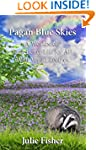 Pagan Blue Skies: A Workbook for a Be...