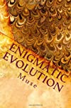 Enigmatic Evolution: Prose of Heart and Soul (Volume 1)