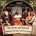 Mit Krone und Schwert (Das Mittelalter) Hörbuch von  div. Gesprochen von: Julia Fischer, Axel Wostry