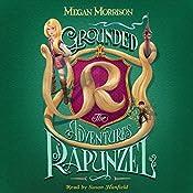 Grounded: The Adventures of Rapunzel: Tyme, Book 1 | Megan Morrison