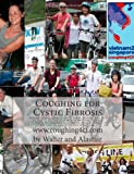 img - for Coughing for Cystic Fibrosis - Cycling Vietnam to Singapore: Cycling 5100kms through Asia with an electric assisted Zoco Bicycle for Cystic Fibrosis! book / textbook / text book